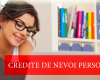 Cum puteti obtine un credit de nevoi personale in conditii avantajoase